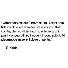 """#frasi #kahlo""..è ""normale"" essere ks .nn 6 serena..tt sembra più amplificato Beautiful Words Of Love, Love Words, Quote Citation, Love Life Quotes, Words Worth, Word Porn, Sentences, Decir No, Quotations"