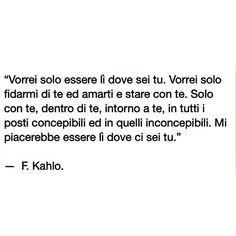 """#frasi #kahlo"