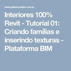 Interiores 100% Revit - Tutorial 01: Criando famílias e inserindo texturas - Plataforma BIM