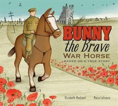 Award-winning nonfiction author Elizabeth MacLeod brings a slice of World War I history to life in this poignant picture book. It is based on the true story of a?police?horse named Bunny and?his riders,?brothers?Bud and?Thomas Dundas,?sent?to the European front as part of the?9th Battery Canadian Field Artillery. This quietly but powerfully told tale explores many of the actual on-the-ground hardships WWI soldiers endured, including a gas attack, wounded and killed comrades, exploding bombs…