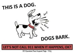 What i wish I can send people when they call for a barking dog