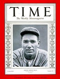 Dizzy Dean ~ An American professional baseball player. He played in in the majors as a pitcher for the St. Louis Cardinals, Chicago Cubs and the St. Louis Browns. A brash and colorful personality, Dean was the last National League pitcher to win 30 games in one season. After his playing career, he became a popular television sports commentator. Southerners such as Dizzy Dean and Pepper Martin became folk heroes in Depression-ravaged America.