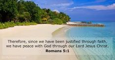 Romans 5:1 - Therefore, having been justified by faith, we have peace with God through our Lord Jesus Christ, Bible Verses Kjv, Bible Verses About Faith, Scripture Of The Day, Verse Of The Day, Justified By Faith, He Is Lord, Righteousness Of God, Jesus Cristo, Holy Ghost