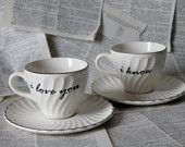 White Swirled I love you I know altered vintage teacup set