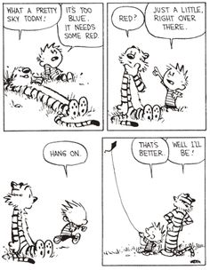 calvin and hobbes quotes | You have not rated this topic. Select a rating: 0 1 2 3 4 5