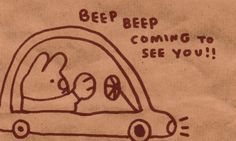 beep beep coming see you Cute Messages, Cute Memes, Pretty Words, Make Me Happy, Cute Drawings, Love Of My Life, Cute Art, Just In Case, Doodles