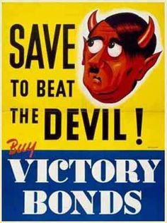 """This picture encourages people to buy Victory bonds, which were bonds that people bought during the war and once it was over would be able to cash in with interest. One method they encourage them is by saying they need the money to beat the """"devil"""" who is Hitler.     http://www.war-stories.com/war-posters-wwii-1.asp"""