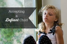 Accepting a Defiant Child
