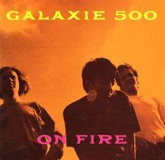 Galaxie 500 - On Fire (1989)