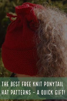 The Best Free Knit Ponytail Hat Patterns (aka Messy Bun Beanies) – a Popular Gift This Season! There's even one for pigtails - so cute! #knit #knitting