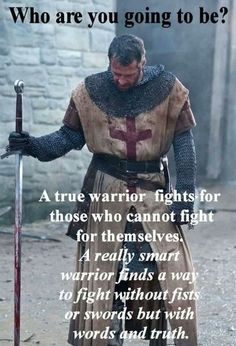 Knight Warrior Fighting for Social Justice Inspirational Lunch Note (This quote is all me :) ) Warrior Spirit, Warrior Quotes, Prayer Warrior, Wisdom Quotes, Life Quotes, Path Quotes, Spiritual Quotes, Christian Warrior, Motivational Quotes