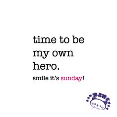time to be my own hero. sunday quote   www.niceandnesty.com