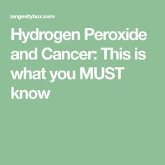 Hydrogen Peroxide and Cancer: This is what you MUST know