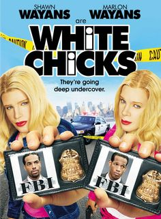 White Chicks  I can never get over this movie, it is awesome.