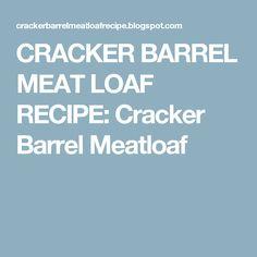 CRACKER BARREL MEAT LOAF RECIPE: Cracker Barrel Meatloaf