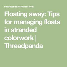 Floating away: Tips