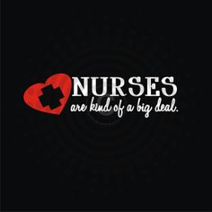 for my favorite nurses out there.. especially my sister <3
