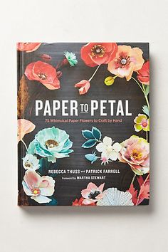 Paper To Petal #anthropologie