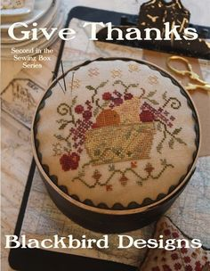 Give Thanks cross stitch pattern from Blackbird Designs at www.thecottageneedle.com #thanksgiving