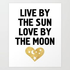 LIVE BY THE SUN LOVE BY THE MOON | The sun and the moon, partners in crime. Take in the best of both. Live by the sun and love by the moon | graphic-design digital typography illustration vector live sun love moon heart stars quote bedroom living-room hipster