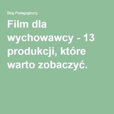 Film dla wychowawcy - 13 produkcji, które warto zobaczyć.
