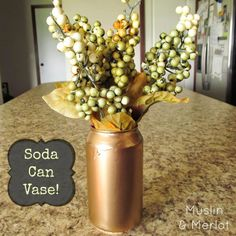 Muslin and Merlot: Soda Can Vase or Cup!