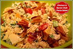 Sweet Tea and Cornbread: Chicken & Bacon Club Pasta Salad!