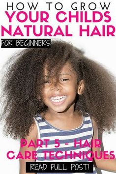 nice How to grow kids natural hair for beginners - Part 5 Hair Care Techniques — Na...