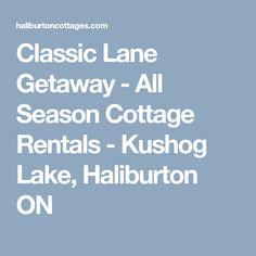 Classic Lane Getaway - All Season Cottage Rentals - Kushog Lake, Haliburton ON Screened Gazebo, Cottage Rentals, Waterfall Features, Cottages, Seasons, Classic, Derby, Cabins, Country Homes