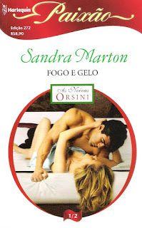 Meus Romances Blog: Fogo e Gelo - Sandra Marton - Harlequin Paixão nº ...