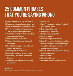 25 Common Phrases that you might be saying wrong (I like to give the benefit of the doubt where I can)