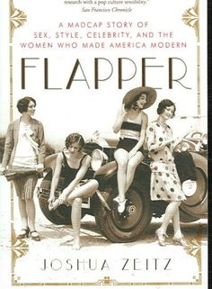 Blithely flinging aside the Victorian manners that kept her disapproving mother corseted, the New Woman of the 1920s puffed cigarettes, snuck gin, hiked her hemlines, danced the Charleston, and necked