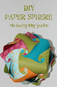Have to try one of these The Crafty Blog Stalker: DIY Paper Sphere