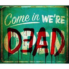 Come in, We're Dead Sign Halloween Prop