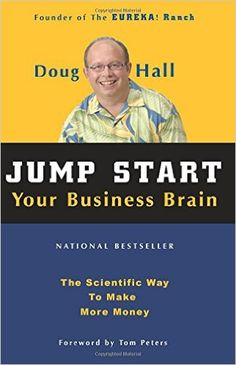 Amazon.com: Jump Start Your Business Brain: The Scientific Way To Make More Money (9781578601790): Doug Hall, Tom Peters: Books