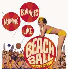 Celebrating Films of the 1960s & 1970s     Beach Ball, 1965