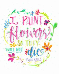 Floral Painting / Frida Kahlo Quote / Watercolor by AudraStyleArt