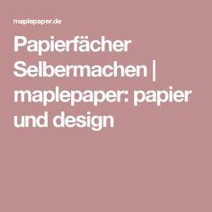 Papierfächer Selbermachen | maplepaper: papier und design