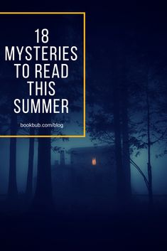 Love mysteries? Check out these mystery books for summer 2018.
