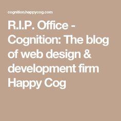 R.I.P. Office - Cognition: The blog of web design & development firm Happy Cog