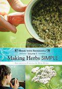 Making Herbs Simple Vol. 1