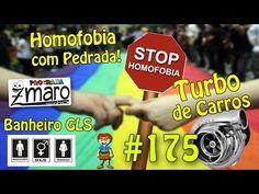 Banheiro GLS, Homofobia com Pedrada, Turbo de Carros e muito mais - Programa Zmaro 175