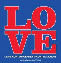 Love, l'amore raccontato dagli artisti. Alla Permanente di Milano