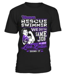 Rescue Swimmer - Look Better Job Shirts  Funny Rescues T-shirt, Best Rescues T-shirt