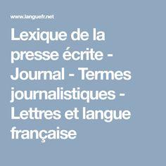Lexique de la presse écrite - Journal - Termes journalistiques - Lettres et langue française