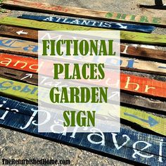 How to create a garden sign for all of your favorite places.