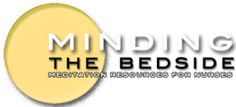 Minding The Bedside: mindfulness and meditation for nurses by Jerome Stone.