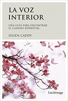 La voz interior: Una guía para encontrar el camino espiritual LIBROS DE CABECERA: Amazon.es: Eileen Caddy: Libros Yoga, Osho, Life Motivation, Pink Floyd, Zen, Alcohol, Reading, Books, Interior