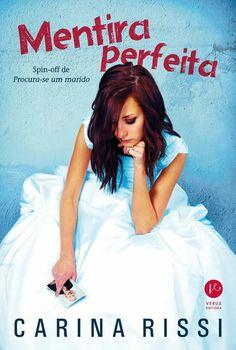 Capa do Livro Mentira Perfeita - Carina Rissi - Spin-off de Procura-se um marido