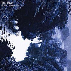Chihei Hatakeyama - The River